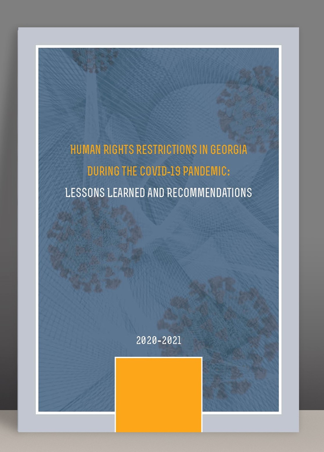 Human Rights Restriction in Georgia During Covid 19 Pandemic – Lessons Learned and Recommendations